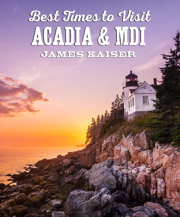 Discover the best times to visit Acadia National Park and Mount Desert Island, Maine
