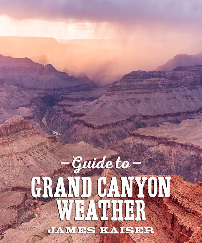 Grand Canyon Weather What You Need To Know James Kaiser