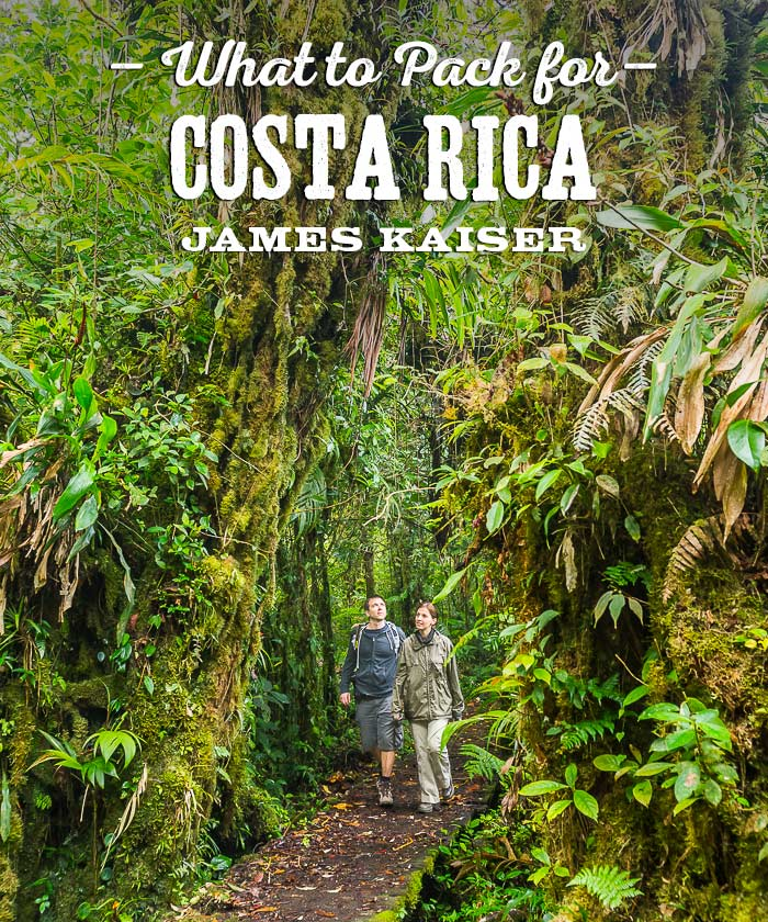 Essential Things To Pack For Costa Rica James Kaiser - Costa rican vacations